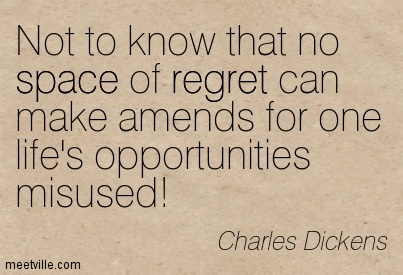 Quotation-Charles-Dickens-regret-space-Meetville-Quotes-11965